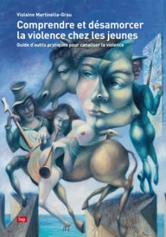 Comprendre et désamorcer la violence chez les jeunes