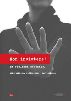 Non insistere! La violenza sessuale, informazione, riflessione, prevenzione
