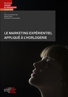 Le marketing expérientiel appliqué à l'horlogerie