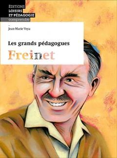 Les grands pédagogues: Freinet