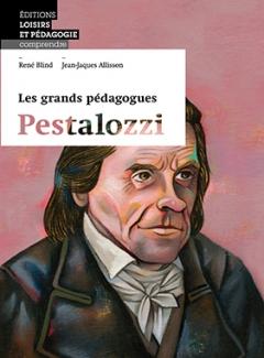 Les grands pédagogues: Pestalozzi