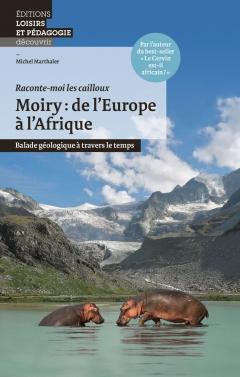 Moiry: de l'Europe à l'Afrique