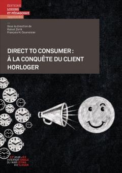 Direct to Consumer: à la conquête du client horloger