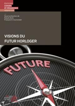 Visions du futur horloger