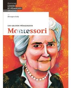 Les grands pédagogues: Montessori