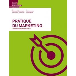 Pratique du marketing. Principaux concepts et outils - François Courvoisier,Fabienne-Anne Courvoisier
