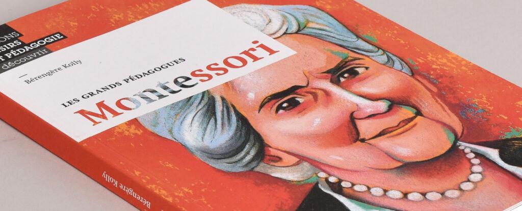 La pédagogie Montessori selon… Maria Montessori