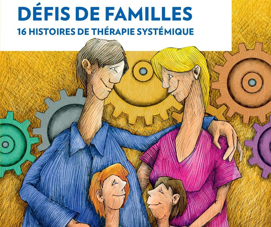 «Défis de familles: 16 histoires de thérapie systémique»  Conférence de Nahum Frenck et Jon Schmidt